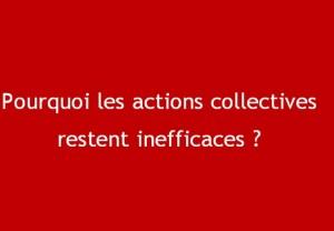 Inefficacité des actions collectives