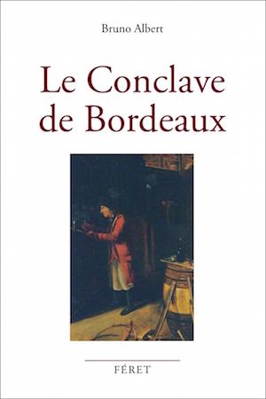 Le Conclave de Bordeaux de Bruno Albert aux Editions Féret